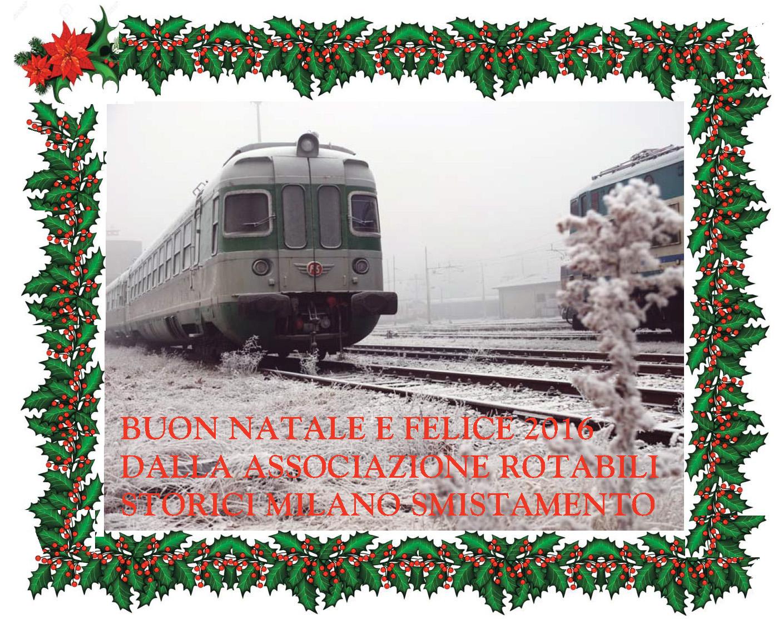 Buon Natale e Felice 2016 dalla Associazione Rotabili Storici Milano Smistamento!